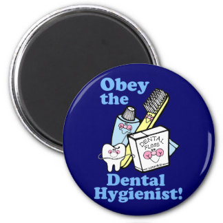 Funny Dental Hygienist 2 Inch Round Magnet