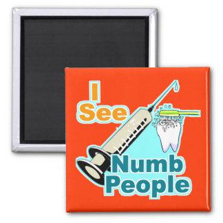 Funny Dentist Dental Hygienist 2 Inch Square Magnet