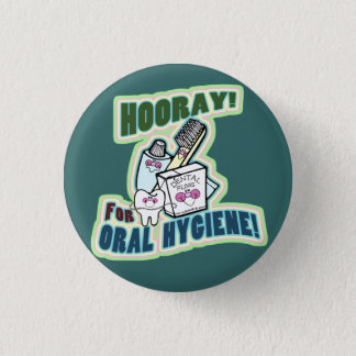 Funny Dentist or Hygienist Pinback Button