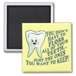 Funny Dentist or Hygienist Refrigerator Magnet