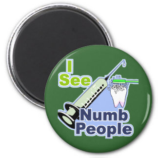 Funny Dentists and Hygienists 2 Inch Round Magnet