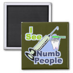 Funny Dentists and Hygienists Refrigerator Magnet