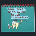"""Funny Dentists Office Calendar<br><div class=""""desc"""">Funny dental humor calendar for the dentist&#39;s office by The Smile Emporium. See our store for more hilarious dentist office gifts and apparel.</div>"""