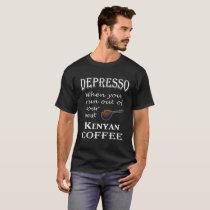 Funny Depresso Kenyan coffee design T-Shirt