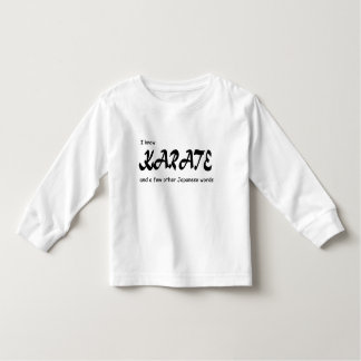 Funny Design. I know Karate + other Japanese Words Toddler T-shirt