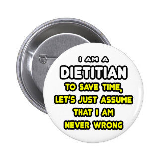 Funny Dietitian T-Shirts and Gifts Pinback Button