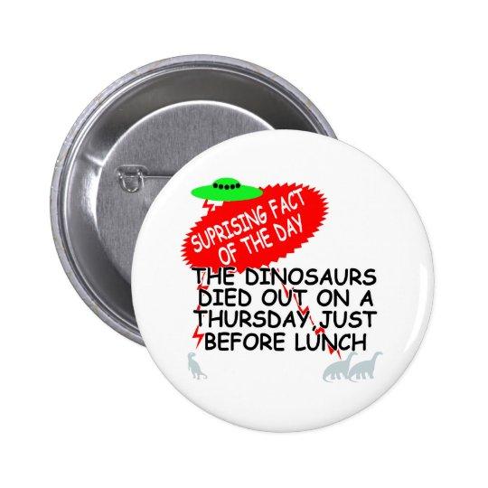 Funny Dinosaur extinction Pinback Button