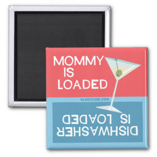 Funny dishwasher magent mommy is loaded magnet