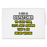 Funny Dispatcher T-Shirts and Gifts Greeting Card