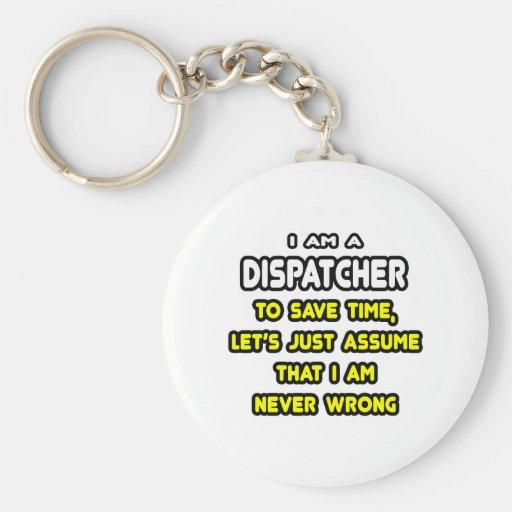 Funny Dispatcher T-Shirts and Gifts Keychains