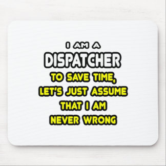 Funny Dispatcher T-Shirts and Gifts Mouse Pad