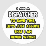 Funny Dispatcher T-Shirts and Gifts Round Stickers