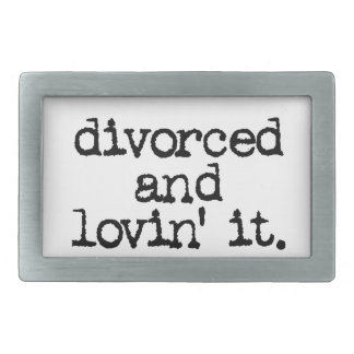 """Funny Divorce Gift """"Divorced and lovin' it."""" Belt Buckles"""