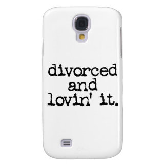 """Funny Divorce Gift """"Divorced and lovin' it."""" Samsung Galaxy S4 Cover"""