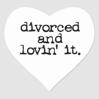 "Funny Divorce Gift ""Divorced and lovin' it."" Heart Sticker"