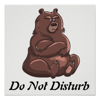 Funny Do Not Disturb Angry Bear Poster
