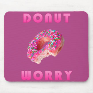 Funny Do Nut Worry  Mousepad