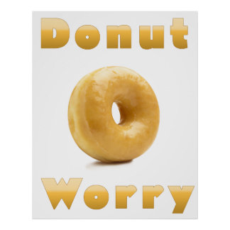Funny Do Nut Worry  Poster