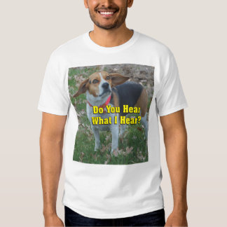 Funny Do You Hear What I Hear? Beagle T-Shirt