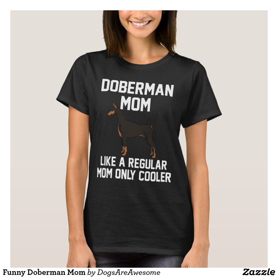 Funny Doberman Mom T-Shirt - Best Selling Long-Sleeve Street Fashion Shirt Designs