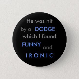 Funny Dodge Pinback Button