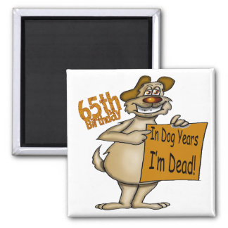 Funny Dog 65th Birthday Gifts 2 Inch Square Magnet
