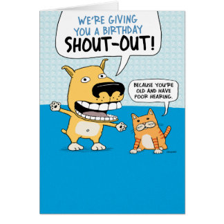 Funny Dog and Cat Birthday Shout Out Card