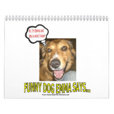 Funny Dog Emma Says...2016 Calendar at Zazzle