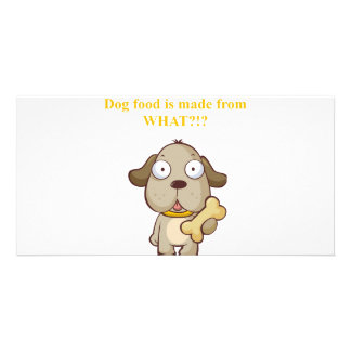 Funny Dog food is made from what?! Photo Greeting Card
