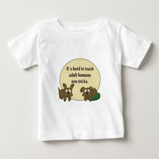 Funny Dog Humor About Training People Baby T-Shirt