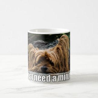 Funny Dog Just Need a Minute Coffee Mug