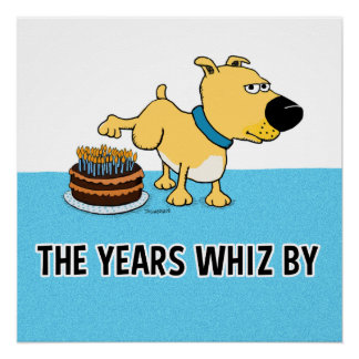 Funny Dog Peeing on Birthday Cake Poster