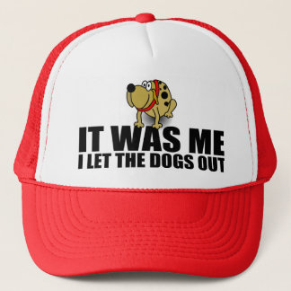 Funny Dog Saying, It Was Me Trucker Hat