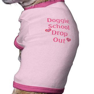 Funny Dog School Drop Out Doggie Tshirt