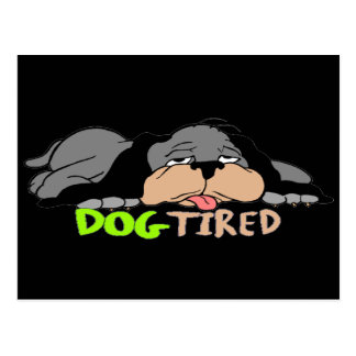 Funny Dog Tired T-shirts Gifts Postcard