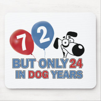 Funny dog years 72 year old designs mouse pad