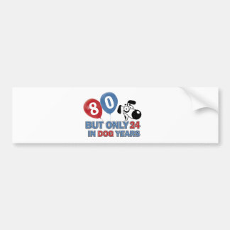 Funny dog years 80 year old designs bumper sticker