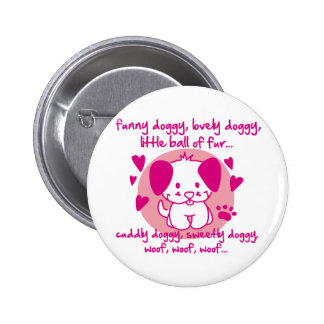 funny doggy, lovely doggy, little ball of fur pinback button
