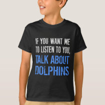 Funny Dolphins T Shirt