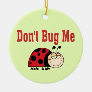 Funny Don t Bug Me Ladybug Christmas Ornaments