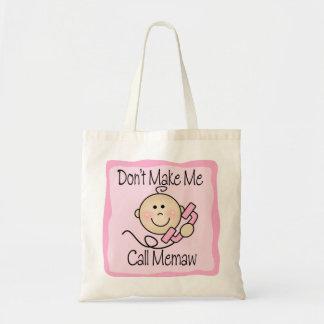 Funny Don t Make Me Call Memaw Canvas Bag