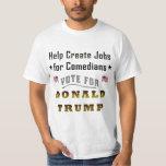 Funny Donald Trump Jobs for Comedians Tees