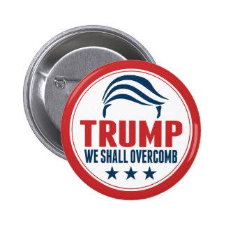 Funny Donald Trump - We shall Overcomb Pinback Button