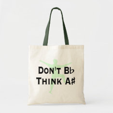 Funny Dont B Flat Think A Sharp Music Green Tote B at Zazzle