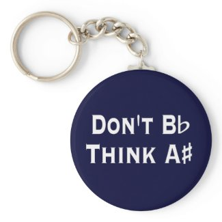 Funny Dont B Flat Think A Sharp Music motivational Keychain