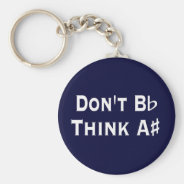 Funny Dont B Flat Think A Sharp Music Keychain at Zazzle