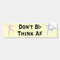 Funny Dont B Flat Think A Sharp Musicians Bumper Bumper Sticker at Zazzle