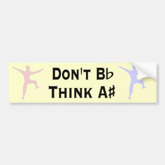 Funny Dont B Flat Think A Sharp Musicians Bumper Bumper Stickers