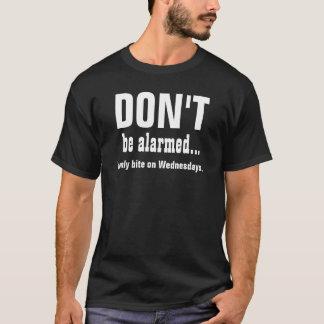 FUNNY Don't Be Alarmed V02 T-Shirt