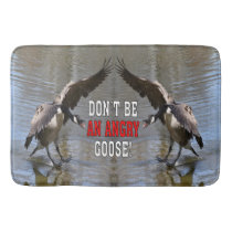 Funny Don't Be An Angry Goose! Bath Mat